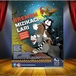 'Bremen Mızıkacıları' Çocuk Tiyatro Oyunu Bileti