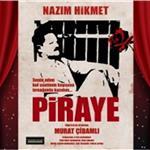 Nazım Hikmet'in Ölümsüz Aşkı 'Piraye' Adlı Oyuna Giriş Bileti